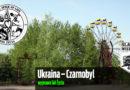 Ukraina – Czarnobyl / Prypeć – Sól Życia