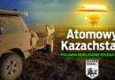 Atomowy Kazachstan – poligon byłego ZSRR – mapa