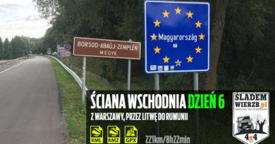 Śladem Wierzb – Ściana Wschodnia – Dzień 6 – Z Polski do Rumunii
