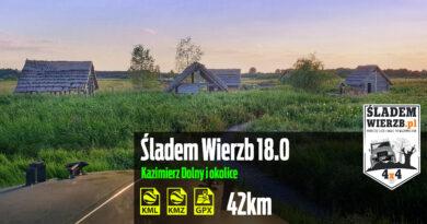 Śladem Wierzb 18.0 – Kazimierz Dolny i okolice.