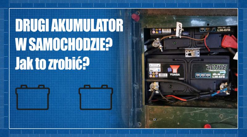 Drugi akumulator w samochodzie – hebel, przekaźnik czy też ładowarka DC/DC?